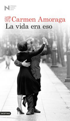 """Porque aprender a perder es aprender a vivir.   """"La vida era eso"""", #PremioNadalNovela2014, de Carmen Amoraga."""