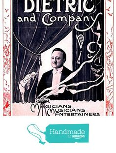 """""""Dietric and Company - Magicians, Musicians, Entertainers"""" A4 Glossy Vintage Magicians' Poster Art Print from The Andromeda Print Emporium https://www.amazon.co.uk/dp/B071G5BVT3/ref=hnd_sw_r_pi_dp_Yi9nzbPTP0THZ #handmadeatamazon"""