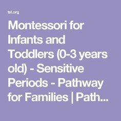 Montessori for Infants and Toddlers (0-3 years old) - Sensitive Periods - Pathway for Families|Pathway for Families