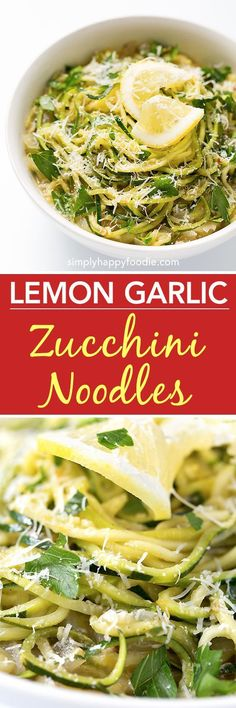 Lemon Garlic Zucchini Noodles or Zoodles, are healthy and delicious, and easy to make! simplyhappyfoodie.com