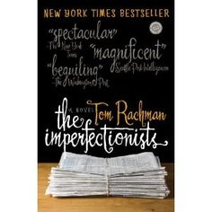 The Imperfectionists: A Novel (Kindle Edition) http://www.amazon.com/dp/B0036S49GE/?tag=wwwmoynulinfo-20 B0036S49GE