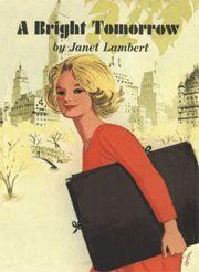 A Bright Tomorrow by Janet Lambert