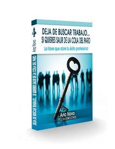 Deja de buscar trabajo si quieres salir de la cola del paro / Ana Novo Pérez