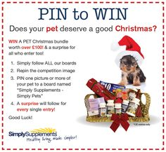 Win a happier and healthier Christmas for your special pet this year!     Repin this image, then upload an image of your own pet to a board named 'Simply Supplements-Simply Pets' Good luck!