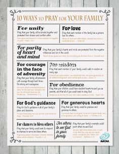 10 Ways to Pray for Your Family Praying for your family can help you focus on what's really important. Here are 10 ways to pray for your own family.