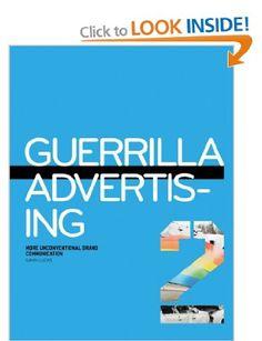 Guerrilla Advertising 2: More Unconventional Brand Communications: Amazon.co.uk: Gavin Lucas: Books