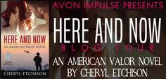 Military training couldn't prepare the men of the 1st/75th for love!  Here and Now (American Valor #2) by Cheryl Etchison - Blog Tour, Excerpt, Review & ‪#‎Giveaway‬ - ‪#‎win‬ $25 GC to ebook retailer of winner's choice Avon Romance