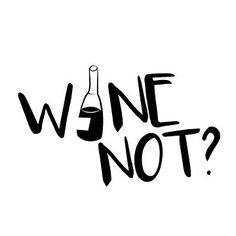 Wine not? by medvedevprint Badass Quotes, Funny Quotes, Funny Drinking Quotes, Alcohol Quotes, Beer Pong Tables, Wine Quotes, Caption Quotes, Lettering, Instagram Quotes