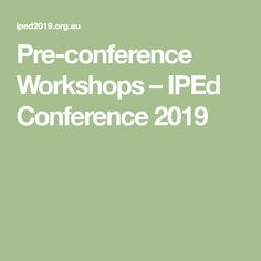Pre-conference Workshops – IPEd Conference 2019