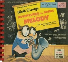 Adventures in Music - Melody — vintage kids' album cover — Bill Thompson and the Jud Conlon Singers RCA Victor spiral bound record album First Disneyland, Make Mine Music, Vintage Disney, Vintage Kids, Disney Presents, Film Story, Walt Disney Records, Baby Boomer, Disney Music