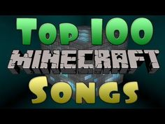 Top 100 Minecraft Songs! - http://best-videos.in/2012/10/23/top-100-minecraft-songs/