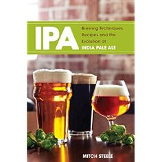 IPA: Brewing Techniques, Recipes and the Evolution of India Pale Ale -- Check out the image by visiting the link.