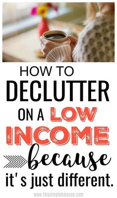 Decluttering tips and ideas for families with low incomes. You can get declutter your home, but to succeed, you need these tips to guide you (decluttering on a low income just looks different). #decluttering #tipstodeclutteryourhome
