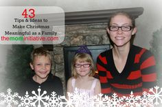 43 TIPS & IDEAS to MAKE CHRISTMAS MEANINGFUL as a FAMILY!