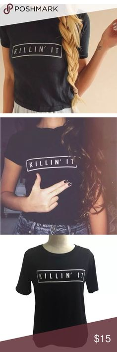 """Killin it"" new tee shirt 100% brand new and high quality.  Gender: Women, Girl  Material:Cotton Blended  Collar:Round Neck  Sleeve Length:Short Sleeve  Decoration:None  Pattern Type:Print  Sleeve Style:Normal  Style:Fashion  Package include:1PC T-Shirt, size small Tops Tees - Short Sleeve"