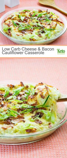 Low Carb Cheese & Bacon Cauliflower Casserole