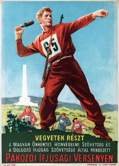 Hungarian propaganda poster (1950) Text: Take part in the Youth Competiton of Pákozd organized by the Hungarian Association of Voluntary Defense and the Working Youth Association.//feb16