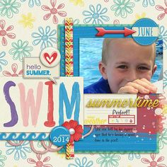 This is one of my little grandsons!  He sure loved the pool at his Uncle Chuck's house!  I used THIS YEAR-JUNE from LaBelle Vie Designs found here:  http://www.thedigichick.com/shop/This-Year-June.html and a template from a challenge site.