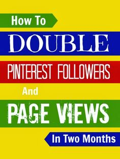 4 Top Tricks to Double Your Pinterest Followers AND Your Page Views in Two Months @Mums make lists ... #blogging #socialmedia