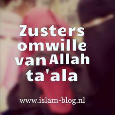 Zusters omwille van Allah ta'ala - www.islam-blog.nl