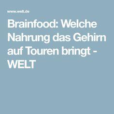 Brainfood: Welche Nahrung das Gehirn auf Touren bringt - WELT