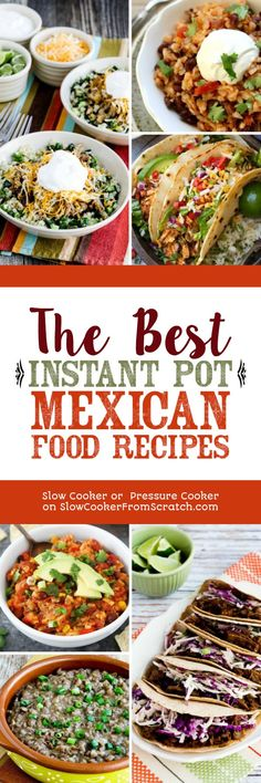 The BEST Instant Pot Mexican Recipes featured on Slow Cooker or Pressure Cooker at PressureCookerFromScratch.com