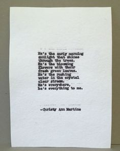 Typed Love Poems He's Everything Poem Typed by ChristyAnnMartine