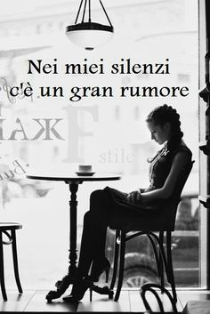 In my Silence there is a lot of noise ~ T's noisy brain . Italian Words, Italian Quotes, Favorite Quotes, Best Quotes, Funny Quotes, Words Quotes, Qoutes, Sayings, Life Quotes