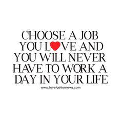 Do it! Choose a job you love