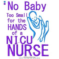 NICU Nurse Saying for Baby 5 X 7 - Just Sew Sandy and Debora