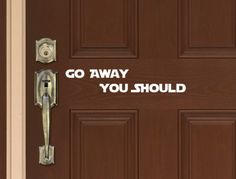 Go Away You Should - Yoda Funny No Soliciting Sign Star Wars Parody