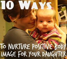 10 Ways to Nurture Positive Body Image for Your Daughter | Carrots for Michaelmas