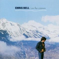 Chris Bell - I Am the Cosmos (recorded 1973-78)