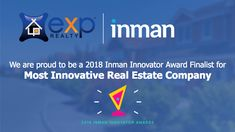 """We're extremely pleased to announce that eXp Realty is a 2018InmanInnovator Awards finalist for """"Most Innovative Real Estate Company""""! TheInmanInnovator Awards are given each year to recognize and celebrate industry innovation and accomplishments. This is eXp Realty's second conse..."""