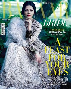 The beauty Queen and Bollywood royalty Aishwarya Rai Bachchan grace the cover of Harper's Bazaar Bride India August 2015 issue.