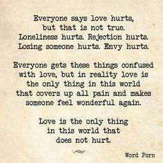 Post with 16048 votes and 289856 views. Tagged with Inspiring; Shared by zdarlights. Here are some quotes/word porn for all the hurt and heart broken Love Doesnt Hurt, Love Hurts, Great Quotes, Quotes To Live By, Inspirational Quotes, Awesome Quotes, Hurt Quotes, Funny Quotes, She Quotes
