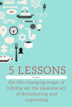 5 Lessons from The Life-Changing Magic of Tidying Up by Marie Kondo KonMari and FINALLY tackle your clutter!