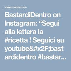 """BastardiDentro on Instagram: """"Segui alla lettera la #ricetta ! Seguici su youtube/bastardidentro #bastardidentro #acqua"""""""