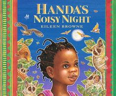 Handa's Noisy Night A classroom favourite returns in a delightful, funny sleepover adventure Handas Surprise, Children's Book Awards, Nocturnal Animals, Just She, Friends Show, Funny Stories, Read Aloud, Sleepover, Love Book