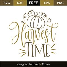 *** FREE SVG CUT FILE for Cricut, Silhouette and more *** Harvest time