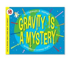 Gravity Is a Mystery (Let's-Read-and-Find-Out Science 2)/Franklyn M. Branley