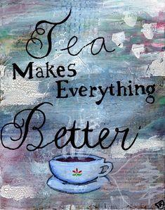 Tea Painting - Mixed Media Art - Tea Cup - Tea Quote Painting - 8x10 - Original…