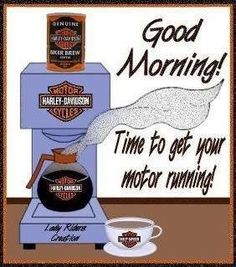 It's time to get your motor running! Coffee and Harley Davidson I Love Coffee, Coffee Break, My Coffee, Morning Coffee, Gd Morning, Morning Board, Morning Memes, Tuesday Morning, Drink Coffee