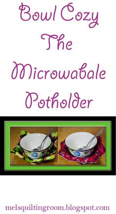 Microwaveable bowl cozy. They are a great way to practice your sewing and quilting skills
