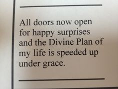 ALL Doors NOW Open for HAPPY Surprises and the DIVINE Plan of my Life is SPEEDED up under GRACE. #Florence Scovel Schinn