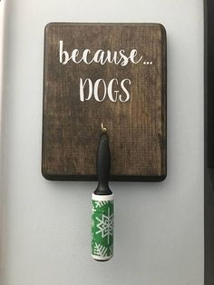 Dog Sign // Dog Lint Roller Decor // Dog Decor //ad 2 more hooks and this would work at our house Dog Rooms, Ideias Diy, Dog Signs, Shed Signs, First Home, My New Room, Pallet Ideas, Home Projects, Pallet Projects