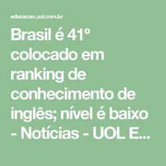 Brasil é 41º colocado em ranking de conhecimento de inglês; nível é baixo - Notícias - UOL Educação