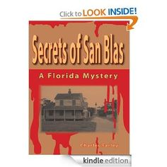Amazon.com: Secrets of San Blas eBook: Charles Farley: Kindle Store Most towns have their secrets. In the 1930s, Port St. Joe has more than its share. Old Doc Berber, Port St. Joe's only general practitioner, thought he knew all the secrets of the sleepy town in Florida's panhandle. But a grisly murder out at the Cape San Blas Lighthouse drags him into a series of intrigues that even he can't diagnose.  #books #Florida #publishing