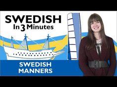 Learn Swedish - Swedish in Three Minutes - Swedish Manners - YouTube
