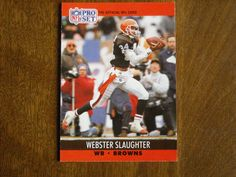 Webster Slaughter Cleveland Browns WR Card No. 477 (FB477) 1990 NFL Pro Set Football Card - for sale at Wenzel Thrifty Nickel ecrater store